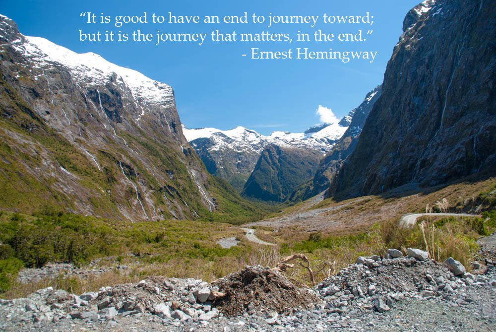 It is good to have an end to journey toward